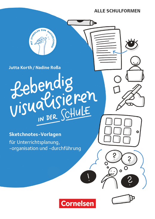 Sketchnotes - Lebendig visualisieren in der Schule - Sketchnotes-Vorlagen für Unterrichtsplanung, -organisation und -durchführung - Buch