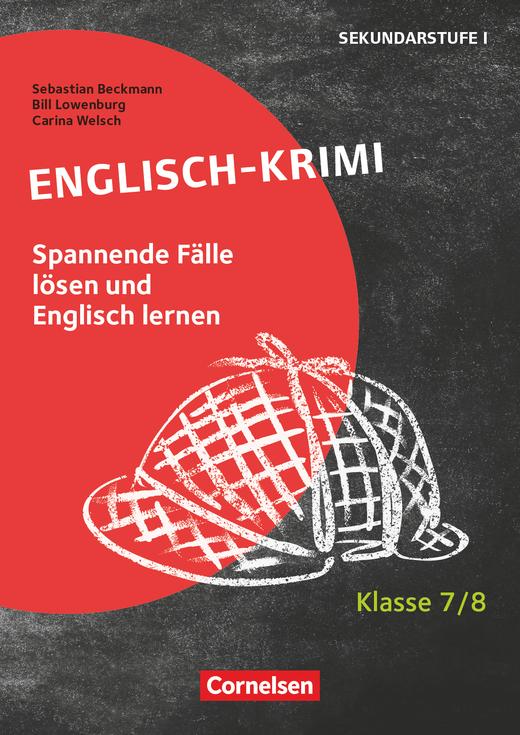 Lernkrimis für die SEK I - Englisch-Krimi - Spannende Fälle lösen und dabei lernen - Kopiervorlagen - Klasse 7/8
