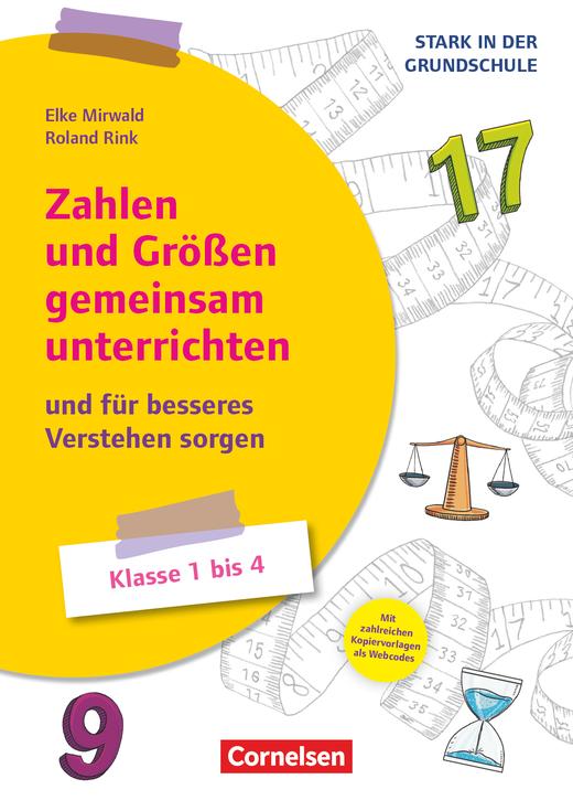 Stark in der Grundschule - Zahlen und Größen gemeinsam unterrichten - ...und für besseres Verstehen sorgen - Buch mit Kopiervorlagen über Webcode