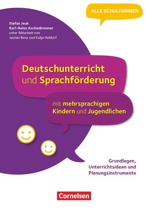 Deutschunterricht und Sprachförderung mit mehrsprachigen Kindern und Jugendlichen - Grundlagen, Unterrichtsideen und Planungsinstrumente - Buch