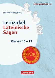 Themenhefte Fremdsprachen SEK - Lernzirkel lateinische Sagen - Kopiervorlagen - Klasse 10-13
