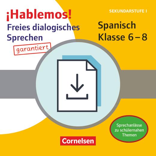 ¡Hablemos! - Spanisch - Sprechanlässe zu schülernahen Themen - Kopiervorlagen als PDF - Klasse 6-8