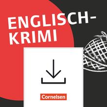 Lernkrimis für die SEK I - Englisch-Krimi - Spannende Fälle lösen und dabei lernen - Kopiervorlagen als PDF - Klasse 7/8