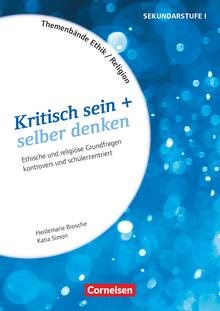 Themenbände Religion und Ethik - Kritisch sein + selber denken - Kopiervorlagen als PDF - Klasse 5-10