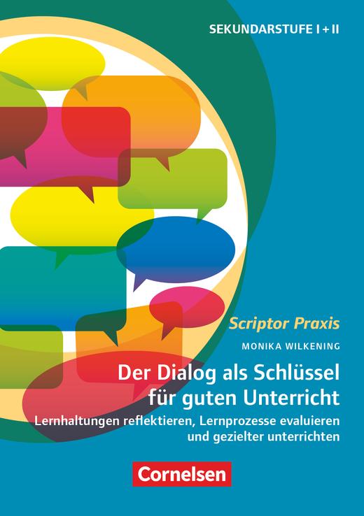 Scriptor Praxis - Der Dialog als Schlüssel für guten Unterricht - Lernhaltungen reflektieren, Lernprozesse evaluieren und gezielter unterrichten - Buch