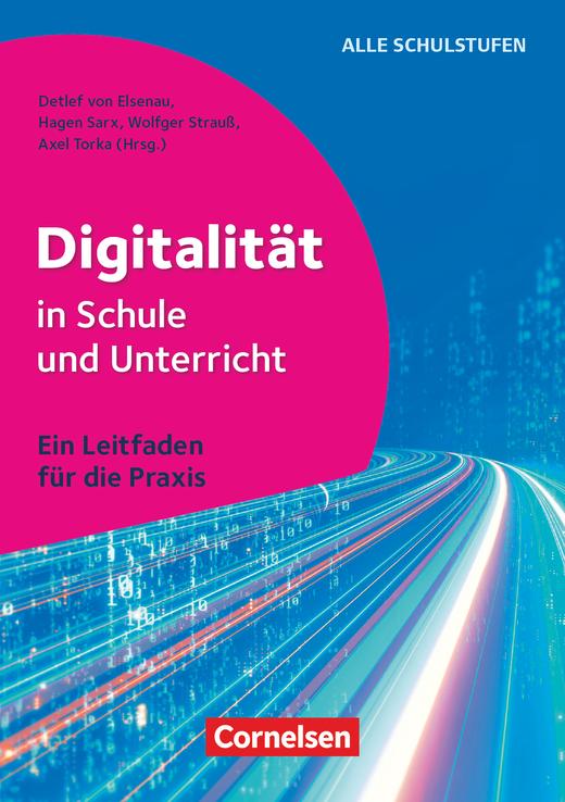 Digitalität in Schule und Unterricht - Ein Leitfaden für die Praxis - Buch