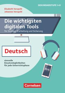 Die wichtigsten digitalen Tools - Im Deutschunterricht - Sinnvolle Einsatzmöglichkeiten für jede Unterrichtsphase - Buch