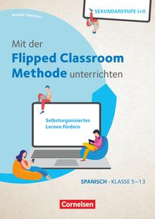 Mit der Flipped Classroom-Methode unterrichten