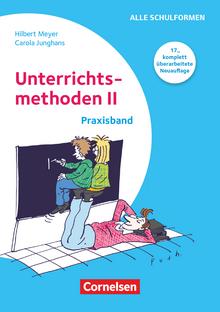 Praxisbuch Meyer - Unterrichtsmethoden II - Praxisband (17., komplett überarbeitete Neuauflage) - Buch mit zwei didaktischen Landkarten