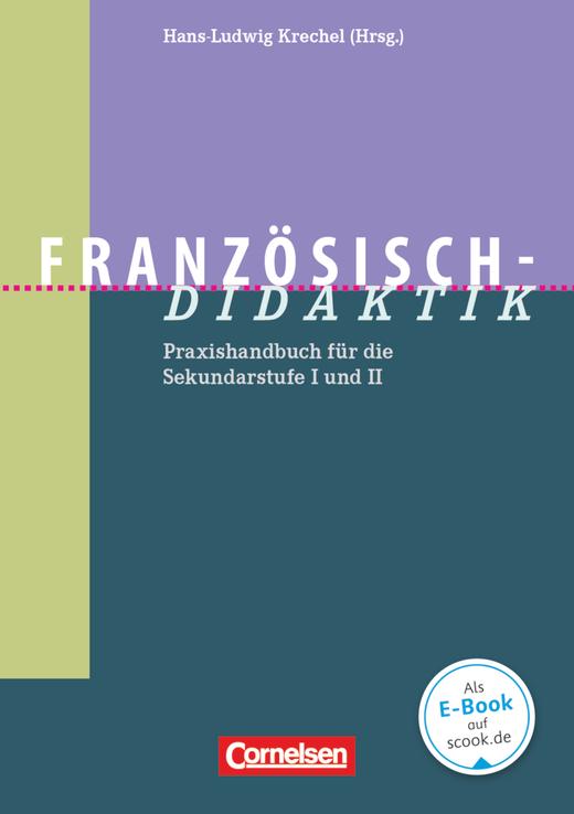 Fachdidaktik - Französisch-Didaktik - Praxishandbuch für die Sekundarstufe I und II - Buch