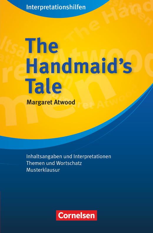 Cornelsen Senior English Library - The Handmaid's Tale: Interpretationshilfen - Inhaltsangaben und Interpretationen - Themen und Wortschatz - Musterklausur - Ab 11. Schuljahr