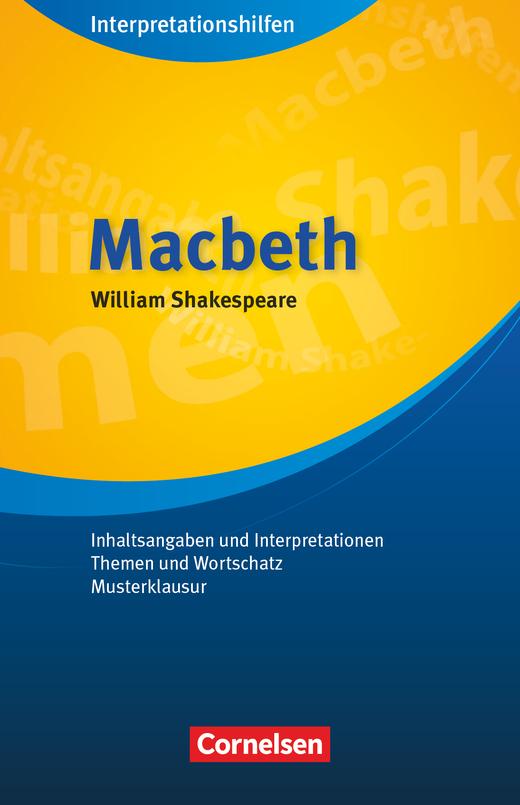 Cornelsen Senior English Library - Macbeth: Interpretationshilfen - Inhaltsangaben und Interpretationen - Themen und Wortschatz - Musterklausur - Ab 11. Schuljahr