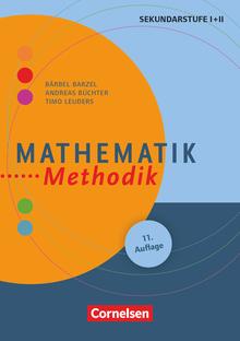 Fachmethodik - Mathematik-Methodik (11. Auflage) - Handbuch für die Sekundarstufe I und II - Buch