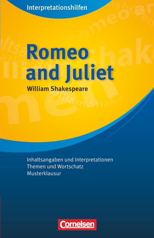 Cornelsen Senior English Library - Romeo and Juliet: Interpretationshilfen - Inhaltsangaben und Interpretationen - Themen und Wortschatz - Musterklausur - Ab 11. Schuljahr