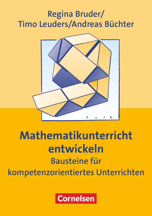 Praxisbuch - Mathematikunterricht entwickeln (5. Auflage) - Bausteine für kompetenzorientiertes Unterrichten - Buch
