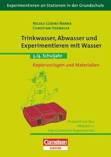 Experimentieren an Stationen in der Grundschule - Trinkwasser, Abwasser und Experimentieren mit Wasser - 3./4. Schuljahr - Kopiervorlagen