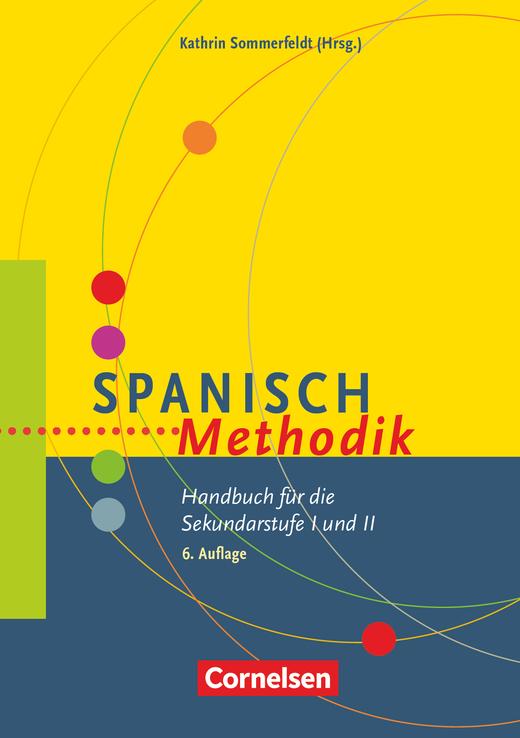 Fachmethodik - Spanisch-Methodik (7. Auflage) - Handbuch für die Sekundarstufe I und II - Buch