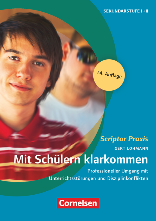 Scriptor Praxis - Mit Schülern klarkommen (14. Auflage) - Professioneller Umgang mit Unterrichtsstörungen und Disziplinkonflikten - Buch mit Kopiervorlagen