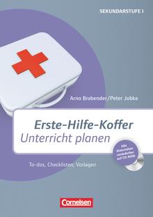 Erste-Hilfe-Koffer - Erste-Hilfe-Koffer: Unterricht planen - To-dos, Checklisten, Vorlagen - Kopiervorlagen mit CD-ROM