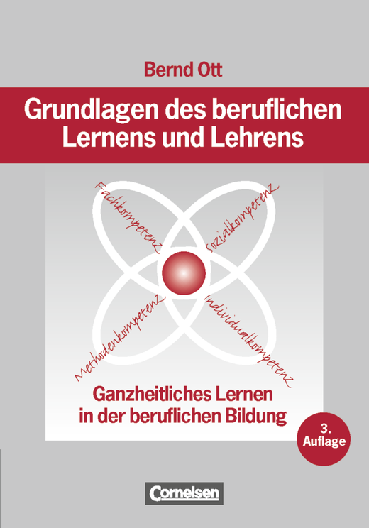 Grundlagen des beruflichen Lernens und Lehrens - Ganzheitliches Lernen in der beruflichen Bildung - (3., überarbeitete Auflage) - Buch