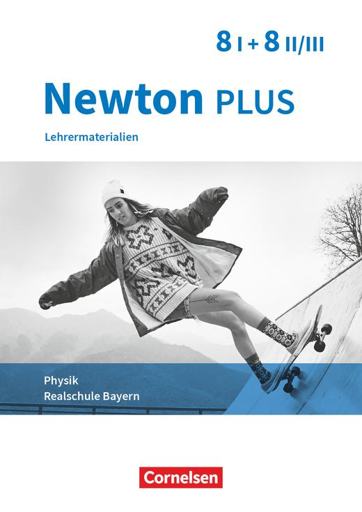 Newton plus - Lehrermaterialien - 8. Jahrgangsstufe - Wahlpflichtfächergruppe I und II/III