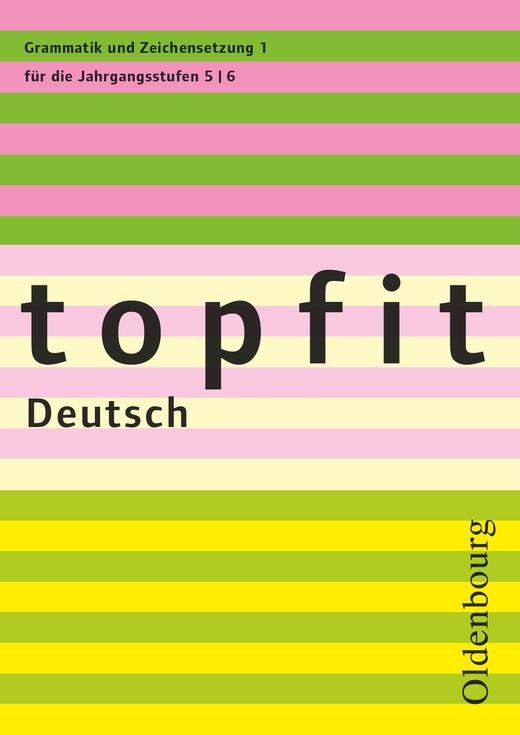 Topfit Deutsch - Grammatik und Zeichensetzung 1 - Arbeitsheft mit Lösungen - 5./6. Jahrgangsstufe