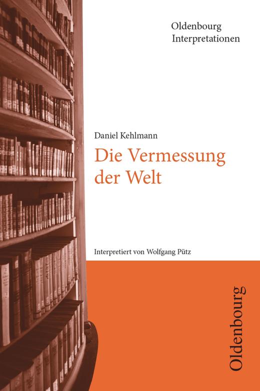 Oldenbourg Interpretationen - Die Vermessung der Welt - Band 110