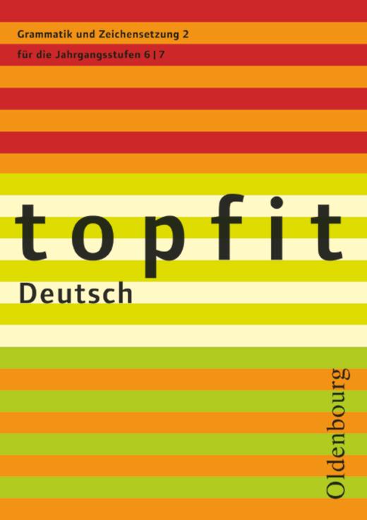 Topfit Deutsch - Grammatik und Zeichensetzung 2 - Arbeitsheft mit Lösungen - 6./7. Jahrgangsstufe