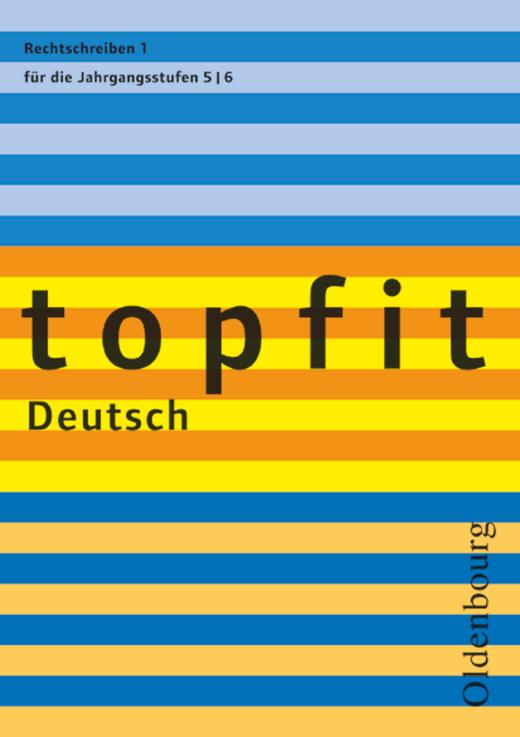 Topfit Deutsch - Rechtschreiben 1 - Arbeitsheft mit Lösungen - 5./6. Jahrgangsstufe