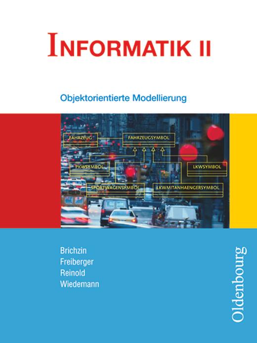 Informatik (Oldenbourg) - Objektorientierte Modellierung - Schülerbuch - Band II: 10. Jahrgangsstufe