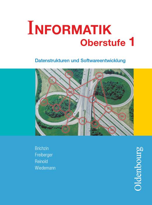 Informatik (Oldenbourg) - Datenstrukturen und Softwareentwicklung - Schülerbuch - Band 1
