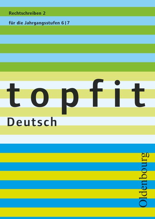 Topfit Deutsch - Rechtschreiben 2 - Arbeitsheft mit Lösungen - 6./7. Jahrgangsstufe