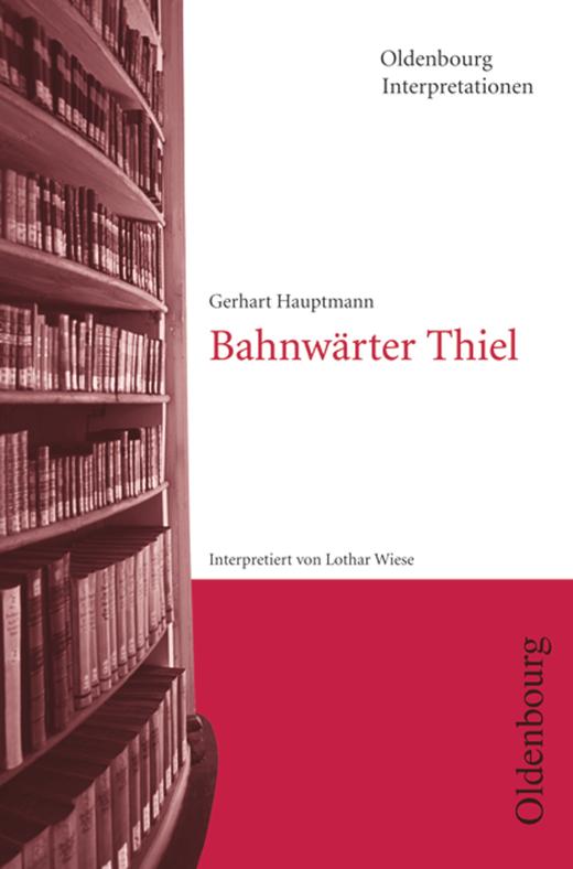 Oldenbourg Interpretationen - Bahnwärter Thiel - Band 108
