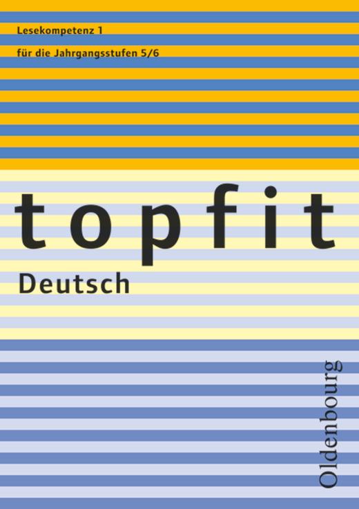 Topfit Deutsch - Lesekompetenz 1 - Texte erschließen und verstehen - Arbeitsheft mit Lösungen - 5./6. Jahrgangsstufe