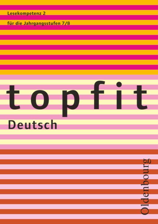Topfit Deutsch - Lesekompetenz 2 - Arbeitsheft mit Lösungen - 7./8. Jahrgangsstufe