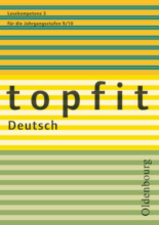 Topfit Deutsch - Lesekompetenz 3 - Texte erschließen und zusammenfassen - Arbeitsheft mit Lösungen - 9./10. Jahrgangsstufe