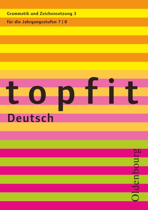 Topfit Deutsch - Grammatik und Zeichensetzung 3 - Arbeitsheft mit Lösungen - 7./8. Jahrgangsstufe