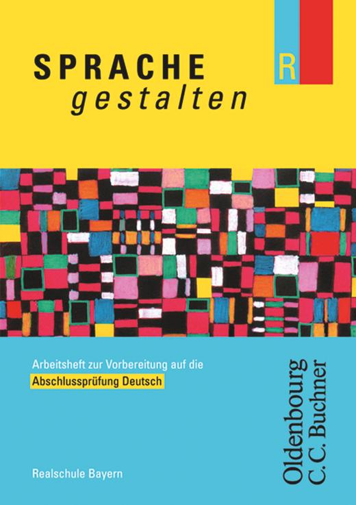 Sprache gestalten - Abschlussprüfung Deutsch - Arbeitsheft mit Lösungen - 10. Jahrgangsstufe