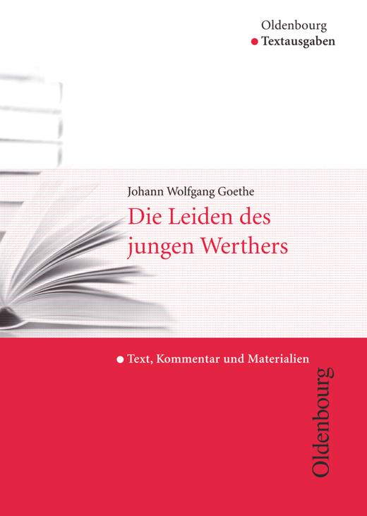 Oldenbourg Textausgaben - Die Leiden des jungen Werthers