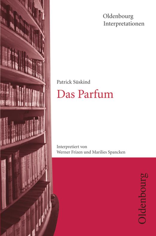 Oldenbourg Interpretationen - Das Parfum - Band 78