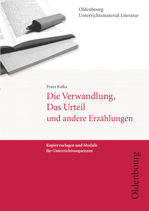 Oldenbourg Unterrichtsmaterial Literatur - Die Verwandlung, Das Urteil und andere Erzählungen