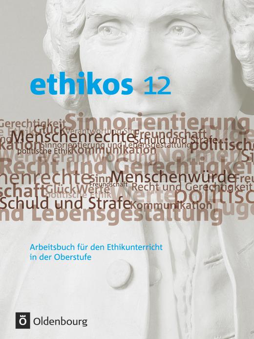 Ethikos - Schülerbuch - 12. Jahrgangsstufe
