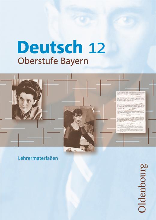 Deutsch Oberstufe - Lehrermaterialien - 12. Jahrgangsstufe