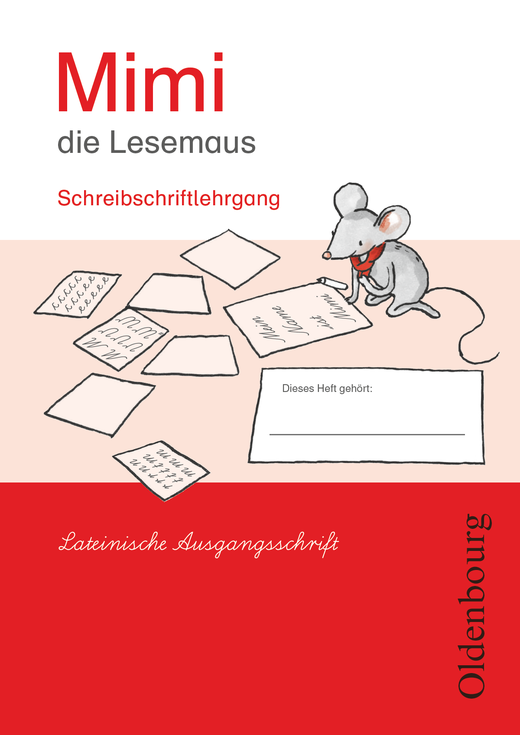 Mimi, die Lesemaus - Schreibschriftlehrgang in Lateinischer Ausgangsschrift