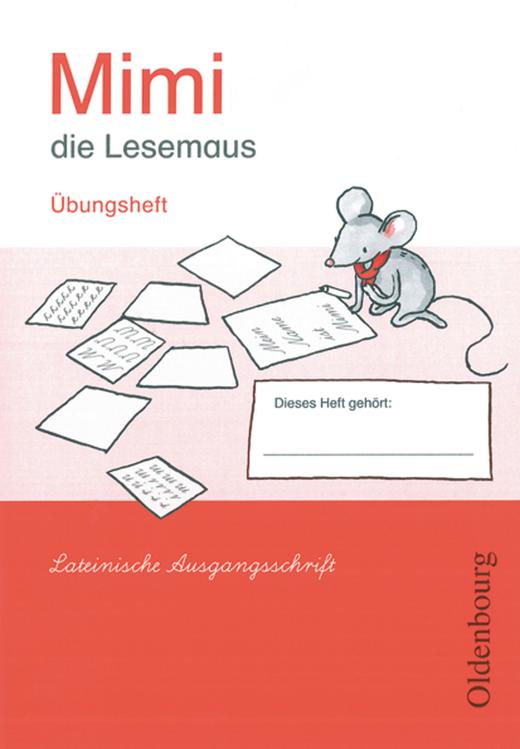 Mimi, die Lesemaus - Übungsheft in Lateinischer Ausgangsschrift