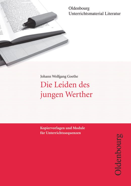 Oldenbourg Unterrichtsmaterial Literatur - Die Leiden des jungen Werther