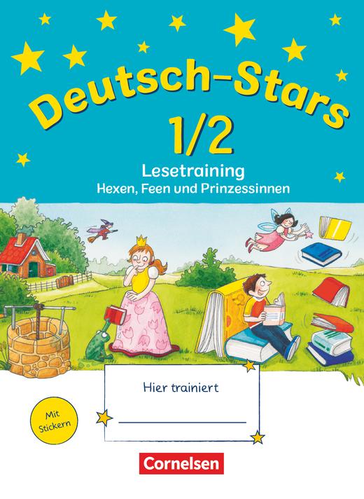 Deutsch-Stars - Lesetraining - Hexen, Feen und Prinzessinnen - Übungsheft - 1./2. Schuljahr