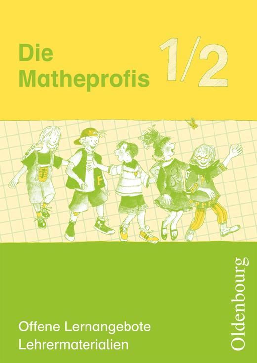 Die Matheprofis - Offene Lernangebote für heterogene Gruppen - Lehrermaterialien extra - 1./2. Schuljahr