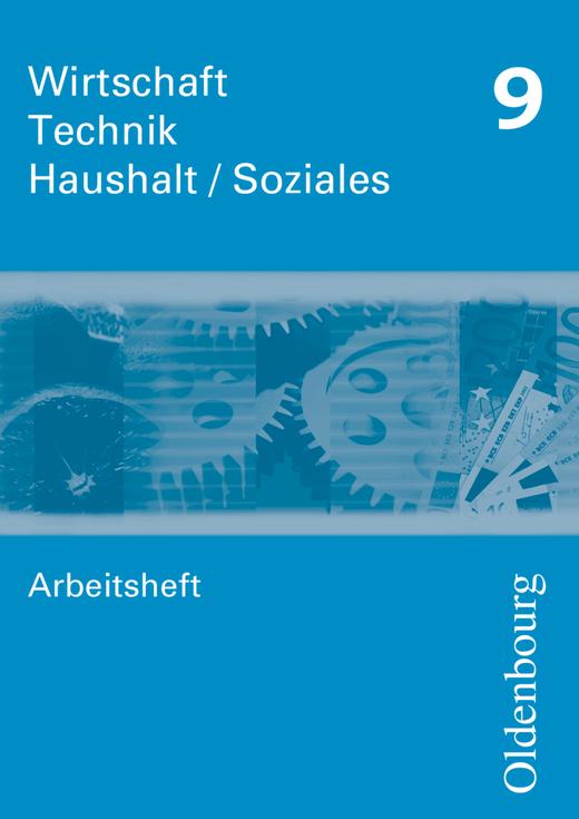Wirtschaft - Technik - Haushalt/Soziales - Arbeitsheft - 9. Schuljahr