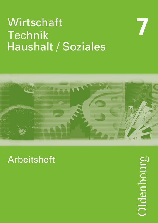 Wirtschaft - Technik - Haushalt/Soziales - Arbeitsheft - 7. Schuljahr
